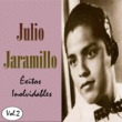 Julio Jaramillo Julio Jaramillo - Éxitos Inolvidables, Vol. 2