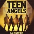 Teenangels La Historia