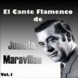 Juanito Maravillas El Cante Flamenco de Juanito Maravillas, Vol. 1