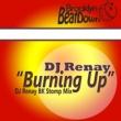 DJ Renay Burning Up (DJ Renay Bk Stomp Mix)