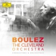 Pierre Boulez Pierre Boulez & The Cleveland Orchestra