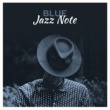 Music for Quiet Moments Blue Jazz Note ‐ Chilled Jazz Session, Smooth Jazz, Instrumental Music, Ambient Lounge