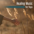 Yoga Music Healing Music for Yoga ‐ Train Your Mind, Better Concentration, Calming Melodies for Meditation, Zen, Focus, Nature Sounds
