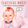 Smart Baby Lullaby Classical Music for Baby Development ‐ Soft Classics for Baby, Piano for Kids, Relaxing Sounds, Rest with Baby