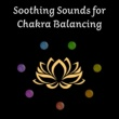 Meditation Yoga Music Masters Soothing Sounds for Chakra Balancing ‐ Zen Garden, Music to Meditate in Peace, Inner Journey, Spirit Relaxation