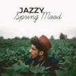 Light Jazz Academy Jazzy Spring Mood ‐ Easy Listening Jazz, Instrumental, Smooth Jazz, Relaxed Lounge, Piano Bar