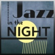 Chillout Jazz Jazz in the Night ‐ Calm Down with Jazz, Night Jazz Club, Piano Bar, Relaxing Sounds, Evening with Music