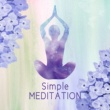 Meditation Zen Master Simple Meditation ‐ Music for Meditation to Tidy Up the Mind, Helpful for Yoga Practice, Meditation, Zen