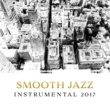 Instrumental Smooth Jazz Instrumental 2017 ‐ Music for Restaurant & Cafe, Relaxed Jazz, Pure Piano