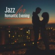 Romantic Candlelight Orchestra Jazz for Romantic Evening ‐ Sensual Piano Bar, Romantic Evening, Soothing Sounds, Erotic Moves, Chilled Night