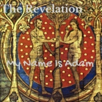 The Revelation My Name Is Adam
