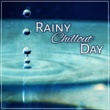 The Best of Chill Out Lounge Rainy Chillout Day ‐ Soft Vibes of Chillout, Relax, New Chillout Music