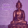 Meditation Spirit Calmness ‐ Music to Meditate in Peace, Soft New Age Music, Sounds to Relax