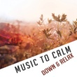 World Music For The New Age Music to Calm Down & Relax ‐ Soft Sounds to Relax, Peaceful Music, New Age Rest, Soothing Waves