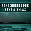 Dreaming Sound Soft Sounds for Rest & Relax ‐ Music to Calm Down, Sleep Well, Sensual Touch, Easy Listening