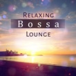 Relaxing Music Therapy Relaxing Bossa Lounge ‐ Healing Nature Music, Best Relaxation, New Age, Relaxing Music, Ambient Rest Therapy