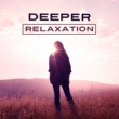 Sound Library XL Deeper Relaxation ‐ Best New Age Sounds for Relax Time, Spa, Massage, Rest at Home