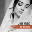 Restaurant Music Jazz Music for Wedding ‐ Romantic Sounds, Jazz for Special Occasions, Easy Listening