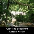 Antonio Vivaldi Only The Best From Antonio Vivaldi
