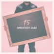Light Jazz Academy 15 Geatest Jazz ‐ Pure Instrumental Jazz, Relaxing Music, Mellow Jazz Songs, Best Jazz Collection