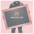 Light Jazz Academy 15 Geatest Jazz ‐ Pure Instrumental Jazz, Relaxing Music, Mellow Jazz Songs, Best Jazz Collection