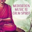 Academy of Powerful Music with Positive Energy Meditation Music to Calm Spirit ‐ Stress Relief, Inner Relaxation, Music to Calm Down, Zen Garden
