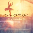 Bossa Chill Out Calm Chill Out Sounds ‐ Rest on the Beach, Soft Summer Vibes, Relaxing Chill Out