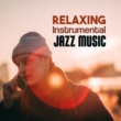 Instrumental Piano Universe Relaxing Instrumental Jazz Music ‐ Soft Sounds to Relax, Piano Relaxation, Easy Listening, Guitar Vibes, Rest a Bit