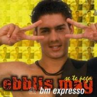 Ebblis May y BM Expresso Se Te Pega (Remasterizado)