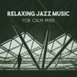 Alternative Jazz Lounge Relaxing Jazz Music for Calm Mind ‐ Soothing Jazz Music, Rest Sounds, Jazz Club, Moonlight Piano
