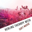 Relaxed Piano Music Healing Therapy with Soft Music ‐ New Age Relaxation, Stress Relief, Emotional Sounds, Inner Peace