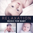 Baby Lullaby Relaxation Music for Baby ‐ Peaceful Sounds to Calm Down, Train Mind Your Baby, Build IQ, Classical Music for Kids