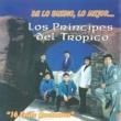 Los Principes de Tropico De Lo Bueno, Lo Mejor