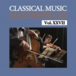 Royal Philharmonic Orchestra Classical Music Masterpieces, Vol. XXVII