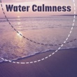 Nature Sound Series Water Calmness ‐ Soft Nature Sounds, Inner Silence, Body & Mind Harmony, Stress Relief, New Age Relaxation