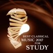 Classical New Age Piano Music Best Classical Music 2017 for Study ‐ Easy Learning, Exam Music, Better Concentration, Bach, Mozart, Stress Free