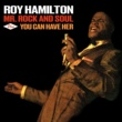 Roy Hamilton Mr. Rock and Soul + You Can Have Her (Bonus Track Version)