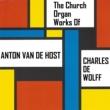 Charles de Wolff The Church Organ Works of Anton van de Horst