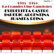 Estrellita Castro,Imperio Argentina&Juanita Reina La Grandes Cine Canciones, Parte 1