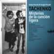 Tachenko Misterios de la Cancion Ligera