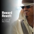 Howard Hewett A Love of My Own