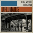 Diplomatics I Lost My Soul in This Town