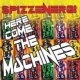 Spizzenergi The Machines Are Coming