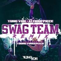 Yung Von&A1 Moufpiece/Young Fudgemack Swag Team