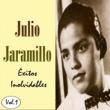 Julio Jaramillo Julio Jaramillo - Éxitos Inolvidables, Vol. 1
