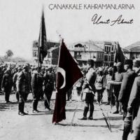 Umut Ahmet Çanakkale Kahramanlarına
