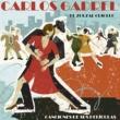 Carlos Gardel El Zorzal Criollo: Canciones de Sus Peliculas