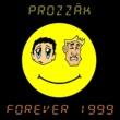 Prozzak Forever 1999