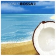 Various Artists Coconut Bossa 2