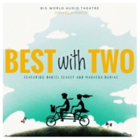 Big World Audio Theatre/Daniel Seavey/Makaena Durias Best with Two